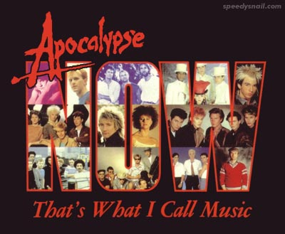 Apocalypse Now That's What I Call Music